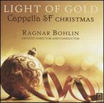 Light of Gold: Cappella SF Christmas