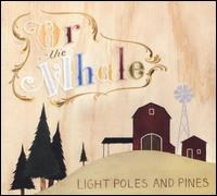 Light Poles and Pines - Or, The Whale
