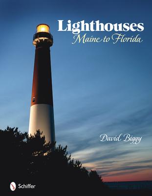 Lighthouses: Maine to Florida - Biggy, David