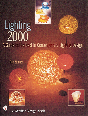 Lighting 2000: A Guide to the Best in Contemporary Lighting Design - Skinner, Tina