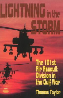 Lightning in the Storm: The 101st Air Assault Division in the Gulf War - Taylor, Thomas