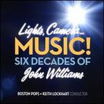 Lights! Camera...Music! Six Decades of John Williams