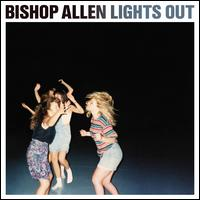Lights Out - Bishop Allen