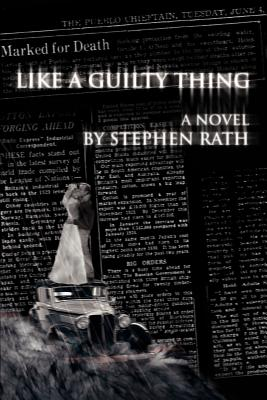 Like a Guilty Thing - Rath, Stephen
