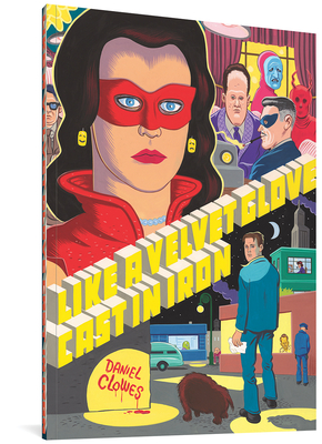 Like a Velvet Glove Cast in Iron - Clowes, Daniel