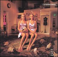 Like Cats and Dogs - Catherine Wheel