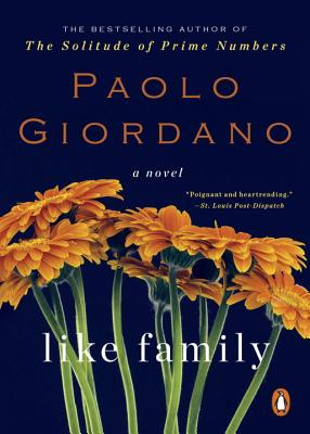 Like Family - Giordano, Paolo, and Appel, Anne Milano (Translated by)