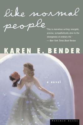 Like Normal People - Bender, Karen E