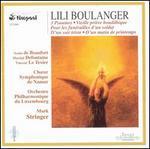 Lili Boulanger: 3 Psaumes; Vielle pirère bouddkique; Pour les funérailles d'un soldat; D'un soir triste