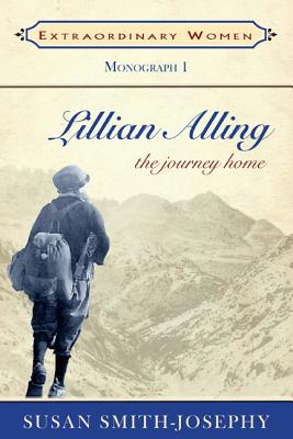 Lillian Alling: The Journey Home - Smith-Josephy, Susan