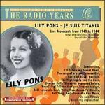 Lily Pons,  Je suis Titania: Live Broadcasts from 1940 to 1944