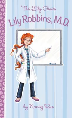 Lily Robbins, MD: Medical Dabbler - Rue, Nancy N