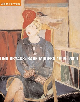 Lina Bryans: Rare Modern 1909-2000 - Forwood, Gillian