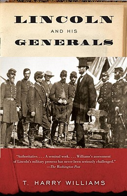 Lincoln and His Generals - Williams, T Harry