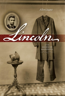 Lincoln: And the American Manifesto - Jayne, Allen