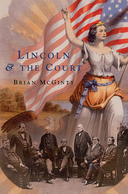 Lincoln and the Court - McGinty, Brian