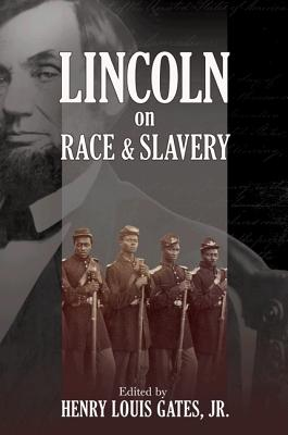 Lincoln on Race & Slavery - Gates, Henry Louis, Jr. (Editor), and Yacovone, Donald (Editor)