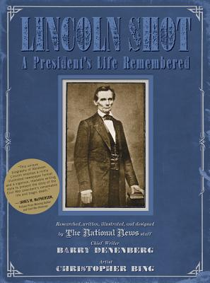 Lincoln Shot: A President's Life Remembered - Denenberg, Barry
