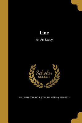 Line: An Art Study - Sullivan, Edmund J (Edmund Joseph) 186 (Creator)