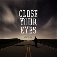 Line in the Sand - Close Your Eyes