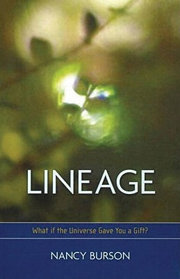 Lineage: What If the Universe Gave You a Gift? - Burson, Nancy