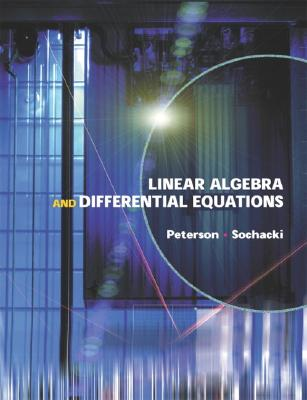 Linear Algebra and Differential Equations - Peterson, Gary L, and Sochacki, James S