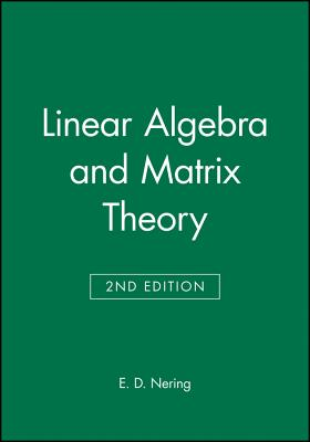 Linear Algebra and Matrix Theory - Nering, E D