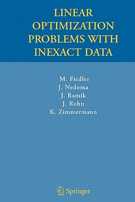 Linear Optimization Problems with Inexact Data - Fiedler, Miroslav, and Nedoma, Josef, and Ramik, Jaroslav