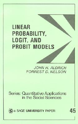 Linear Probability Logit & Probit Models - Aldrich, John, Mr., and Nelson, Forrest D