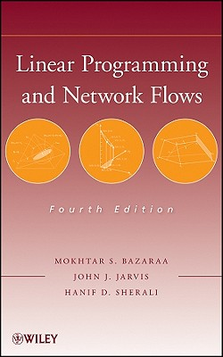 Linear Programming and Network Flows - Bazaraa, Mokhtar S, and Jarvis, John J, and Sherali, Hanif D