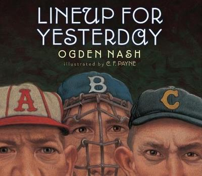 Lineup for Yesterday - Nash, Ogden, and Smith, Linell Nash (Introduction by)