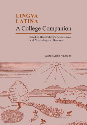 Lingua Latina: A College Companion - Neumann, Jeanne Marie, and Orberg, Hans H
