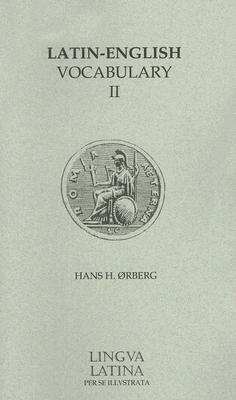 Lingua Latina - Latin-English Vocabulary II: Roma Aeterna - Orberg, Hans Henning