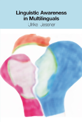 Linguistic Awareness in Multilinguals: English as a Third Language - Jessner, Ulrike, Professor