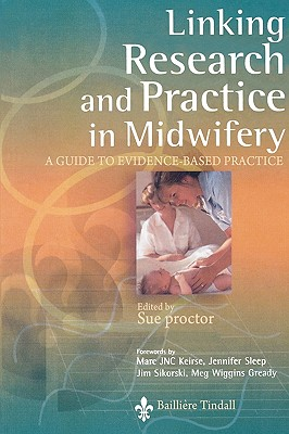 Linking Research and Practice in Midwifery: A Guide to Evidence-Based Practice - Proctor, Sue