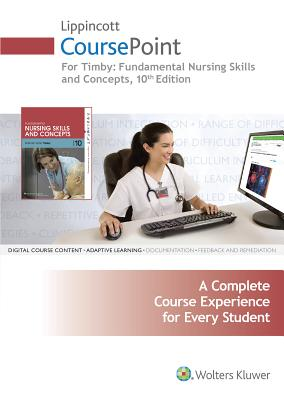 Lippincott Coursepoint for Timby: Fundamental Nursing Skills and Concepts - Timby, Barbara K, Rnc, MS