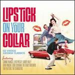 Lipstick on Your Collar: 62 Vintage Jukebox Classics