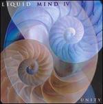 Liquid Mind IV: Unity