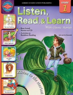 Listen, Read, & Learn with Classic Stories: Grade 1 - American Education Publishing (Compiled by)