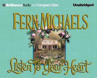 Listen to Your Heart - Michaels, Fern, and Bean, Joyce (Read by)