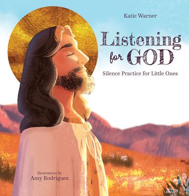 Listening for God: Silence Practice for Little Ones - Warner, Katie