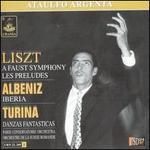 Liszt: A Faust Symphony; Les Preludes; Albenz: Iberia; Turina: Danza Fantasticas