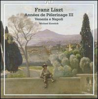 Liszt: Annees de Pelerinage III - Michael Korstick (piano)