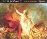Liszt at the Opera, Vol. 6