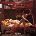 Liszt: Ballades, Legends & Polonaises
