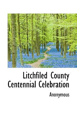 Litchfiled County Centennial Celebration - Anonymous