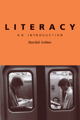 Literacy: An Introduction - Holme, Randal, Professor