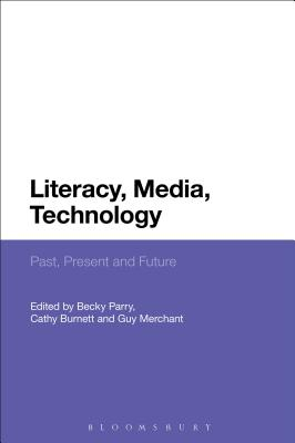 Literacy, Media, Technology - Parry, Becky (Editor)