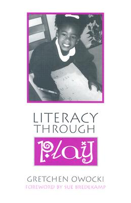 Literacy Through Play - Owocki, Gretchen