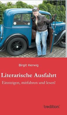 Literarische Ausfahrt - Herwig, Birgit